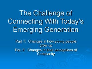 The Challenge of Connecting With Today s Emerging Generation