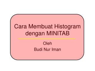 Cara Membuat Histogram dengan MINITAB