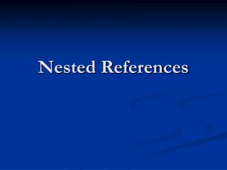 Nested References