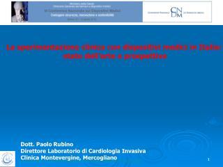 La sperimentazione clinica con dispositivi medici in Italia:  stato dell arte e prospettive