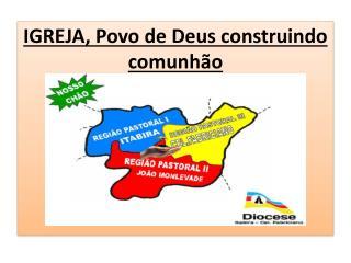 IGREJA, Povo de Deus construindo comunhão