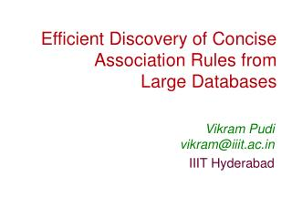 Efficient Discovery of Concise Association Rules from Large Databases
