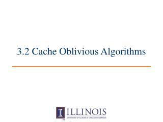 3.2 Cache Oblivious Algorithms
