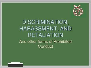 DISCRIMINATION, HARASSMENT, AND RETALIATION