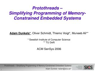 Protothreads – Simplifying Programming of Memory-Constrained Embedded Systems