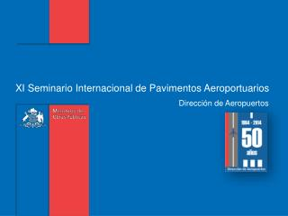 XI Seminario Internacional de Pavimentos Aeroportuarios