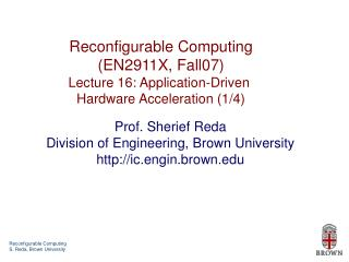 Reconfigurable Computing (EN2911X, Fall07) Lecture 16: Application-Driven