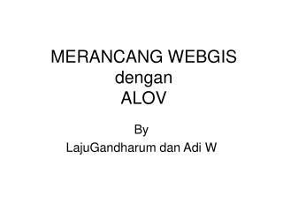 MERANCANG WEBGIS dengan ALOV