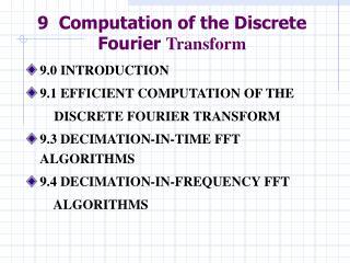 9  Computation of the Discrete  Fourier  Transform