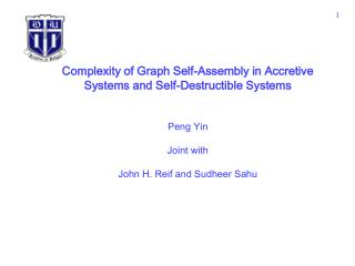 Complexity of Graph Self-Assembly in Accretive Systems and Self-Destructible Systems Peng Yin