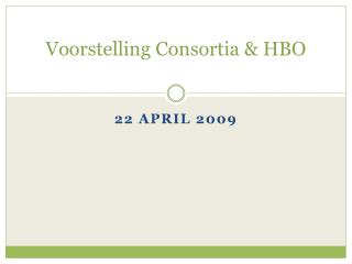 Voorstelling Consortia  HBO