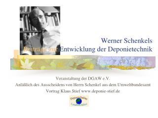 Werner Schenkels  Beiträge zur  Entwicklung der Deponietechnik
