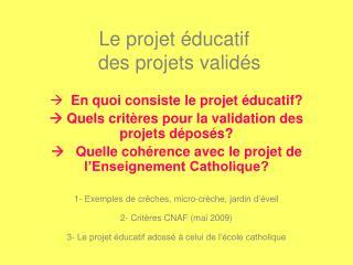 Le projet éducatif des projets validés
