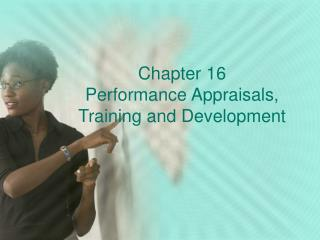 Chapter 16 Performance Appraisals,  Training and Development
