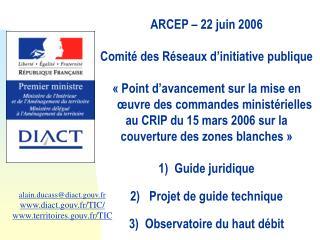 alain.ducass@diact.gouv.fr diact.gouv.fr/TIC/ territoires.gouv.fr/TIC