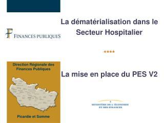 La dématérialisation dans le  Secteur Hospitalier **** La mise en place du PES V2