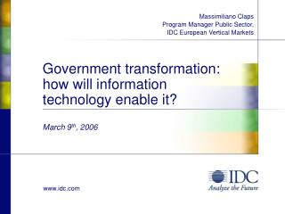 Government transformation: how will information technology enable it? March 9 th , 2006