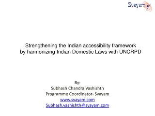 Strengthening the Indian accessibility framework  by harmonizing Indian Domestic Laws with UNCRPD