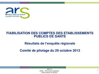 FIABILISATION DES COMPTES DES ETABLISSEMENTS PUBLICS DE SANTE Résultats de l'enquête régionale
