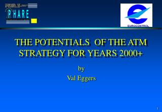 THE POTENTIALS  OF THE ATM STRATEGY FOR YEARS 2000+