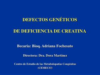 DEFECTOS GENÉTICOS DE DEFICIENCIA DE CREATINA