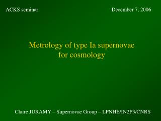 Metrology of type Ia supernovae  for cosmology
