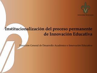 Institucionalización del proceso permanente de Innovación Educativa