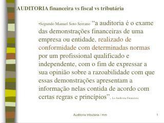 AUDITORIA financeira vs fiscal vs tributária