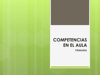 COMPETENCIAS EN EL AULA