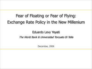 Eduardo Levy Yeyati The World Bank & Universidad Torcuato Di Tella December, 2006