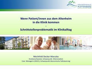 Mechthild Decker-Maruska Krankenschwester, Schwerpunkt  Altersmedizin