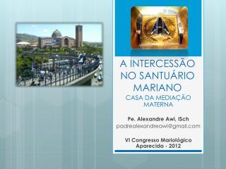 A INTERCESS�O NO SANTU�RIO MARIANO