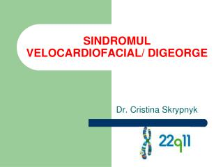 SINDROMUL VELOCARDIOFACIAL/ DIGEORGE