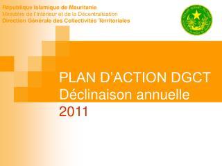 PLAN D'ACTION DGCT Déclinaison annuelle 2011