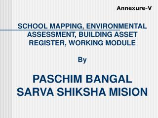 SCHOOL MAPPING, ENVIRONMENTAL ASSESSMENT, BUILDING ASSET REGISTER, WORKING MODULE By