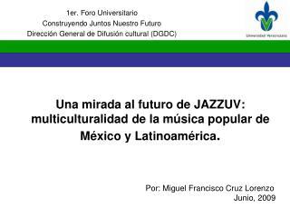 1er. Foro Universitario Construyendo Juntos Nuestro Futuro