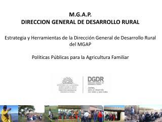 M.G.A.P.   DIRECCION GENERAL DE DESARROLLO RURAL