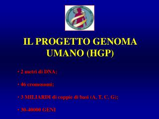 IL PROGETTO GENOMA UMANO (HGP)