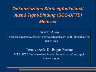 Önkonzisztens Sűrűségfunkcionál Alapú Tight-Binding (SCC-DFTB) Módszer