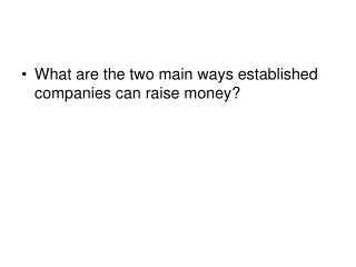 What are the two main ways established companies can raise money?