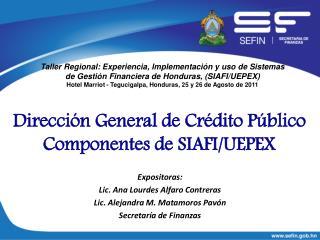 Expositoras:  Lic. Ana Lourdes Alfaro Contreras Lic. Alejandra M. Matamoros Pavón