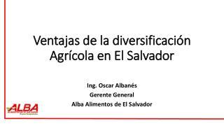 Ventajas de la diversificación Agrícola en El Salvador