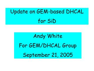 Update on GEM-based DHCAL for SiD