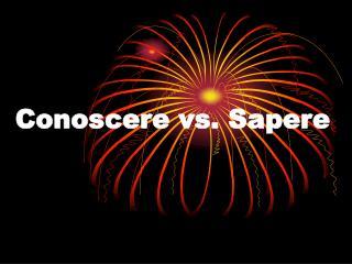 Conoscere vs. Sapere