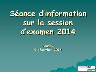 S�ance d�information sur la session d�examen 2014