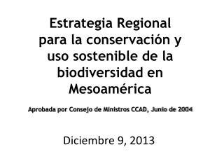 Estrategia Regional para la conservación y uso sostenible de la biodiversidad en Mesoamérica