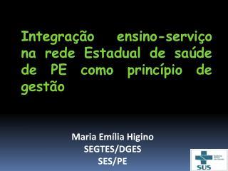 Integração ensino-serviço na rede Estadual de saúde de PE como princípio de gestão