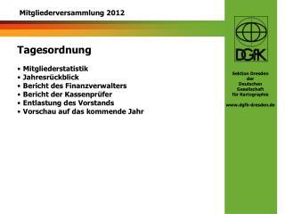 Tagesordnung Mitgliederstatistik Jahresrückblick Bericht des Finanzverwalters