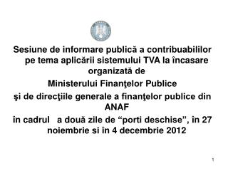 Legislaţia aplicabilă începând cu 1 ianuarie 2013: