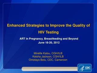 Enhanced Strategies to Improve the Quality of HIV Testing